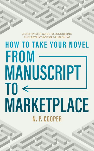 How to Take Your Novel From Manuscript to Marketplace